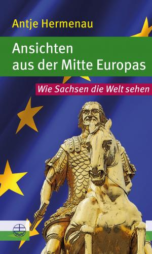 Hermenau – Ansichten aus der Mitte Europas