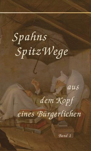 Spahns SpitzWege – Band 1