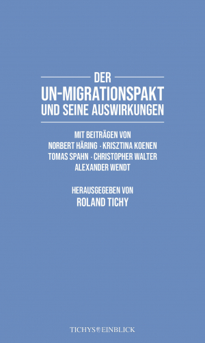 Tichy (Hg.) – Der UN-Migrationspakt und seine Auswirkungen