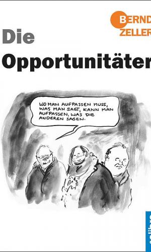 Zeller – Die Opportunitäter