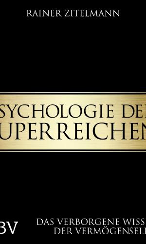 Zitelmann – Die Psychologie der Superreichen