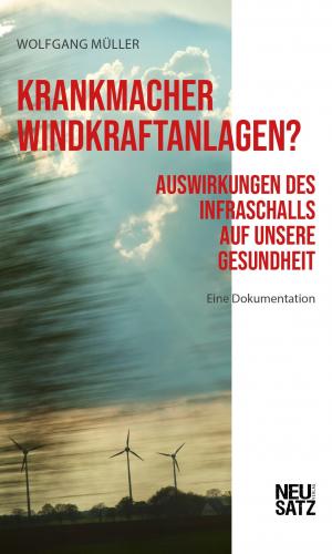 Müller – Krankmacher Windkraftanlagen