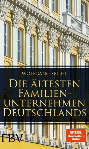 Seidel – Die ältesten Familienunternehmen Deutschlands
