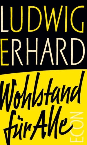 Erhard – Wohlstand für Alle