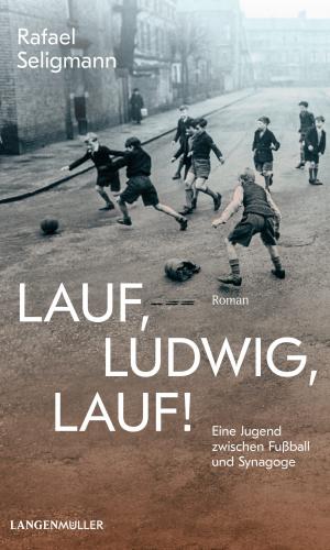 Seligmann – Lauf, Ludwig, lauf!