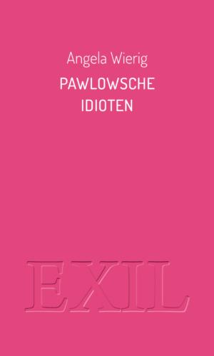 Wierig – Pawlowsche Idioten