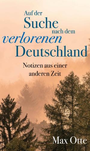 Otte – Auf der Suche nach dem verlorenen Deutschland