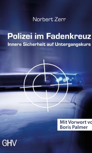 Zerr – Polizei im Fadenkreuz