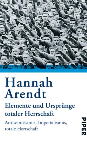 Arendt – Elemente und Ursprünge totaler Herrschaft