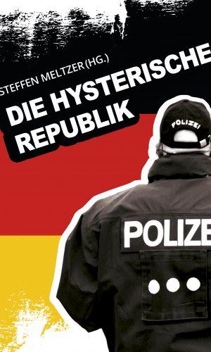 Meltzer (Hg.) – Die hysterische Republik
